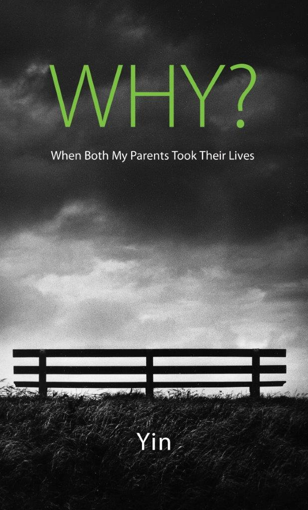 Why?: When Both My Parents Took Their Lives