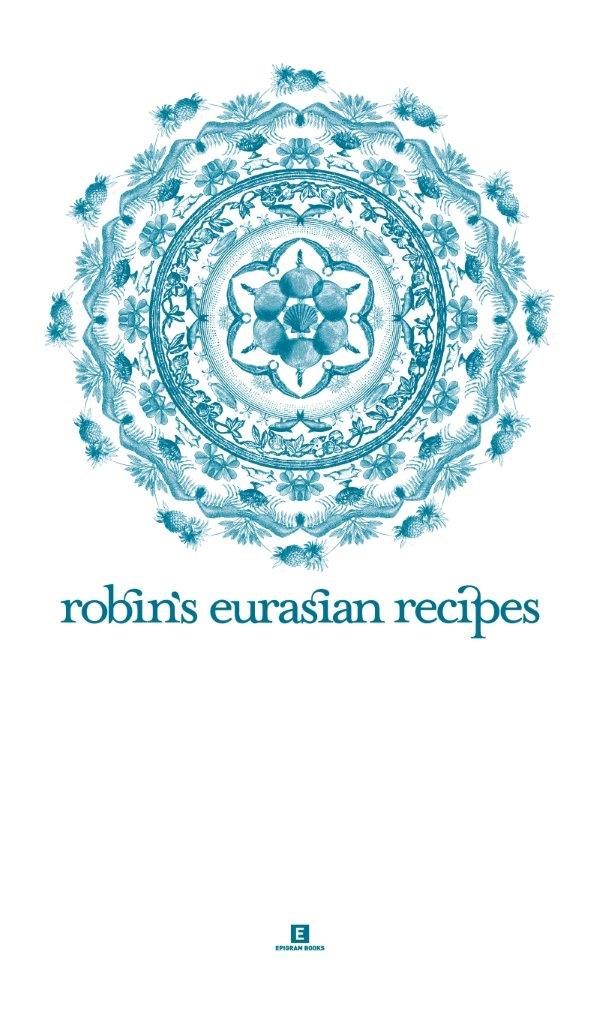 Robin's Eurasian Recipes