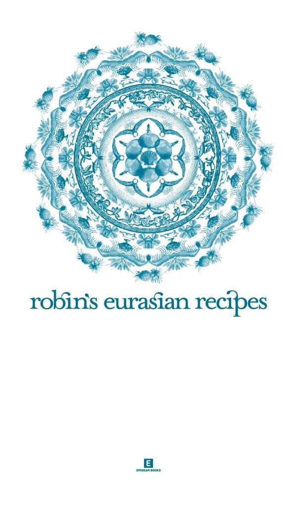 Robin's Eurasian Recipes