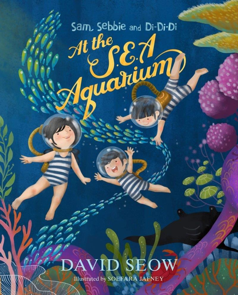 Sam, Sebbie and Di-Di-Di (book 2): At the S.E.A. Aquarium
