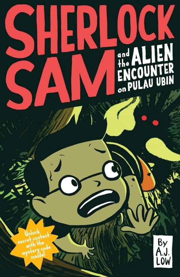 Sherlock Sam and the Alien Encounter on Pulau Ubin: Book #4