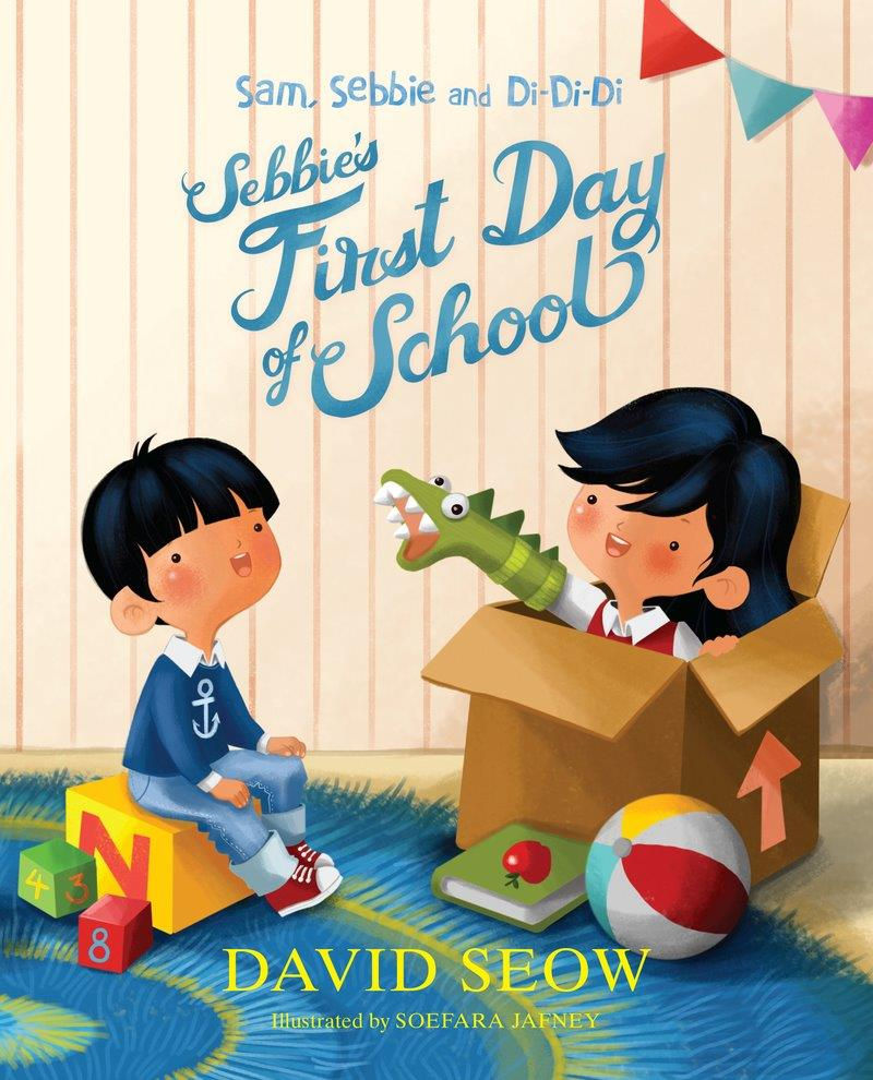 Sam, Sebbie and Di-Di-Di (book 3): Sebbie's First Day of School