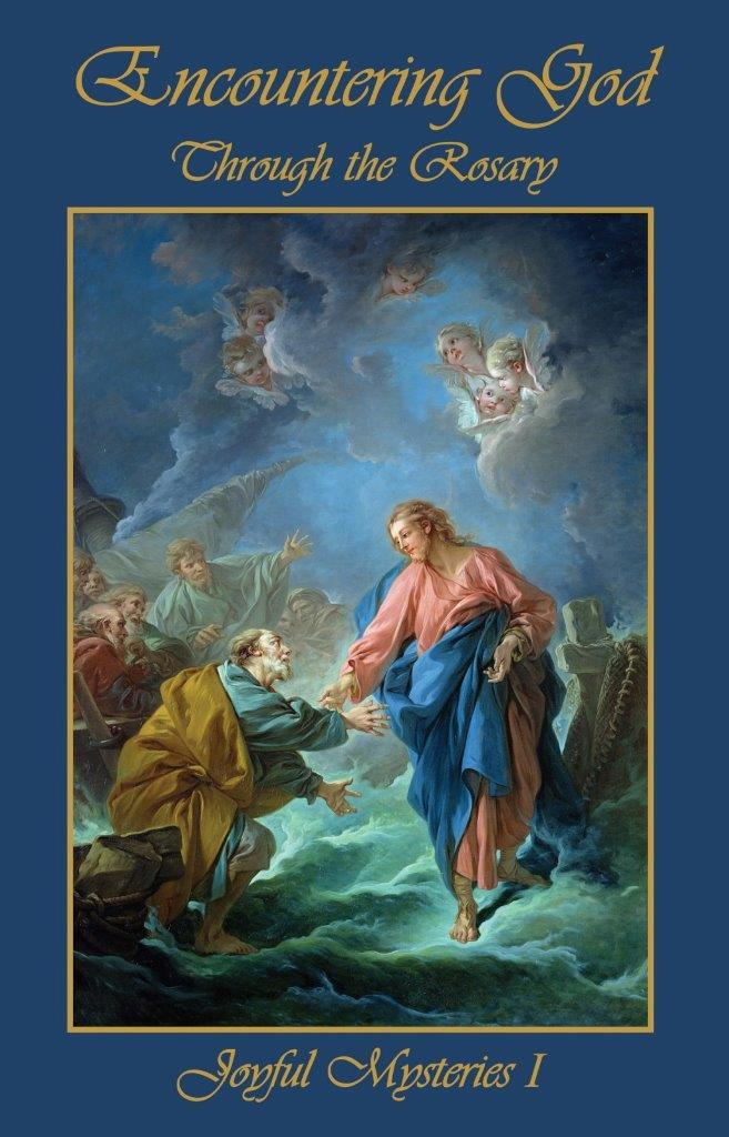 Encountering God Through Rosary: Joyful Mysteries I