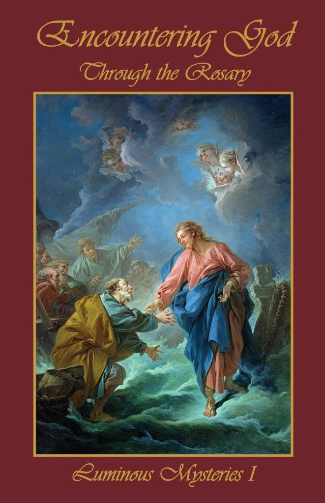 Encountering God Through Rosary: Luminous Mysteries I