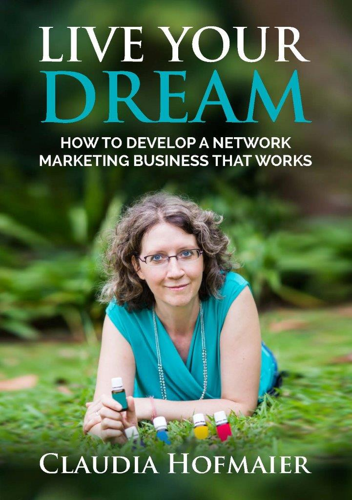 Live Your Dream: How to Develop a Network Marketing Business that Works