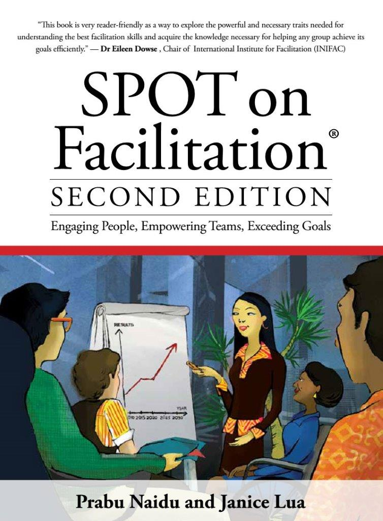 SPOT on Facilitation: Engaging People, Empowering Teams, Exceeding Goals