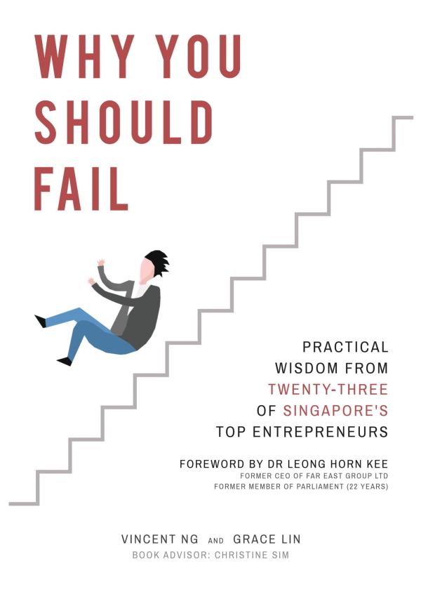 Why You Should Fail: Practical Wisdom from Twenty-Three of Singapore