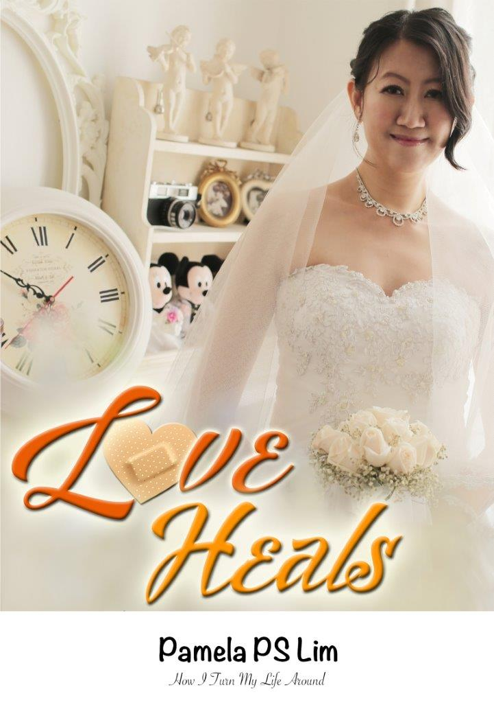 Love Heals: How I Turned My Life Around