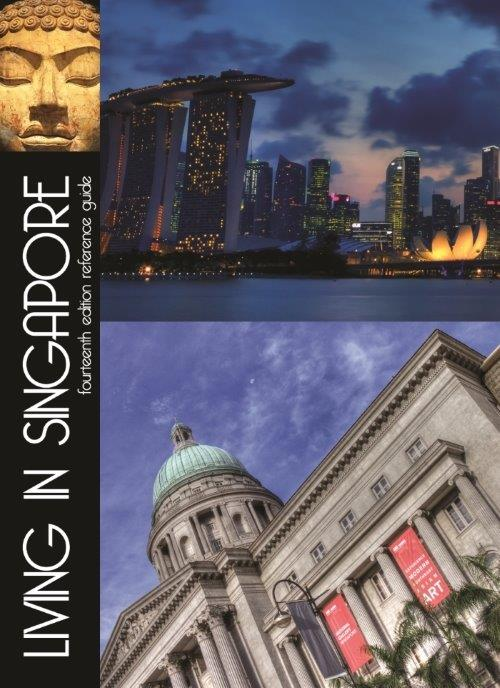 Living in Singapore: Fourteenth Edition Reference Guide (2016)