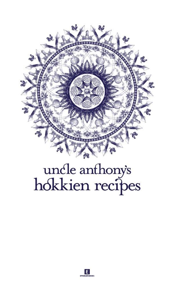 Uncle Anthony's Hokkien Recipes