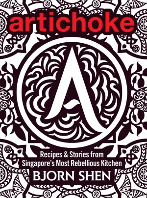Artichoke: Recipes & Stories from Singapore