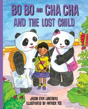 Bo Bo and Cha Cha and the Lost Child: book 5