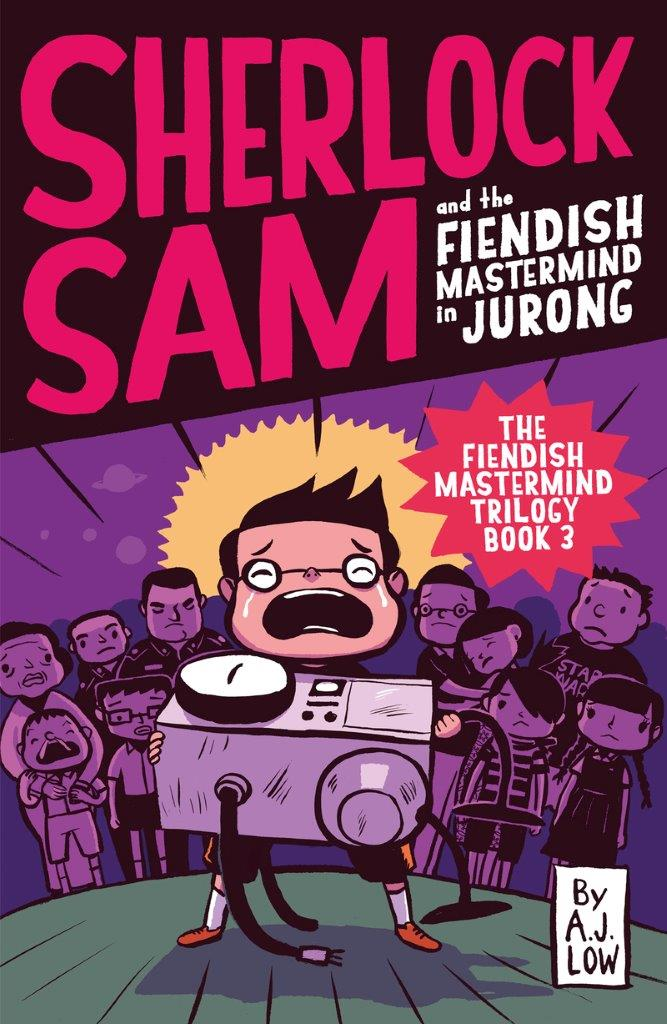 Sherlock Sam and the Fiendish Mastermind in Jurong: Book 8