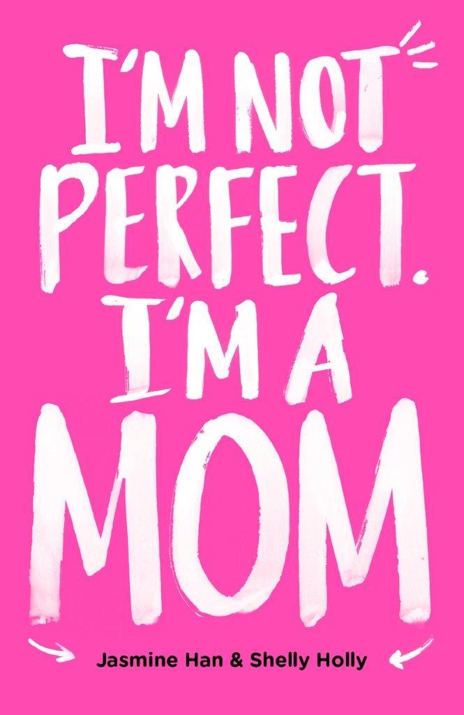 I'm Not Perfect. I'm a Mom.