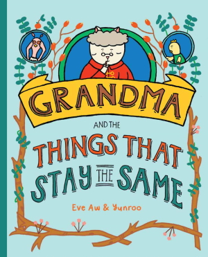 Grandma and the Things that Stay the Same: