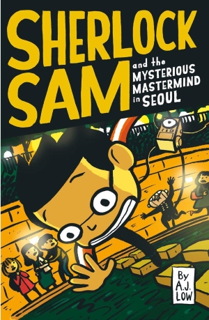 Sherlock Sam and the Mysterious Mastermind in Seoul: Book 13