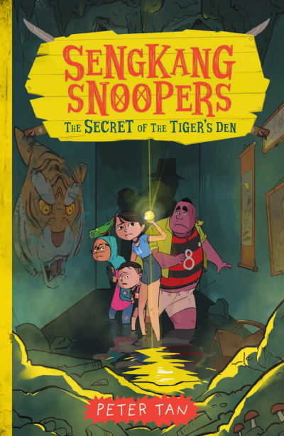 Sengkang Snoopers (book 2): The Secret of the Tiger's Den