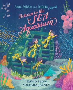 Sam, Sebbie and Di-Di-Di & Xandy (book 7): Return to the S.E.A. Aquarium