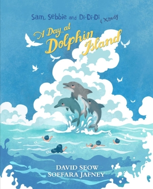 Sam, Sebbie and Di-Di-Di & Xandy (book 8): A Day At Dolphin Island