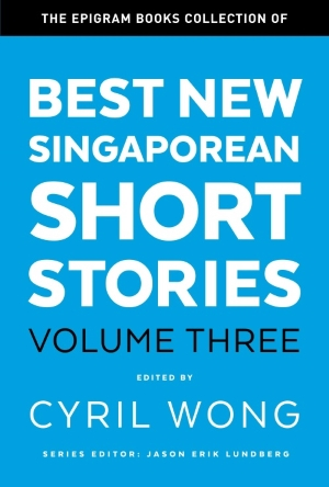 The Epigram Books Collection of Best New Singaporean Short Stories