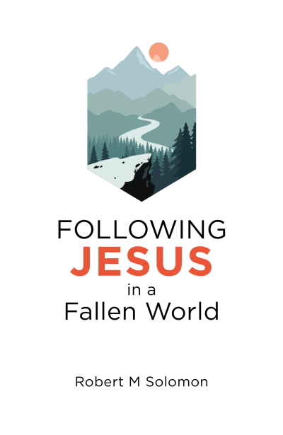 Following Jesus in a Fallen World:
