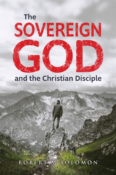 The Sovereign God and the Christian Disciple: