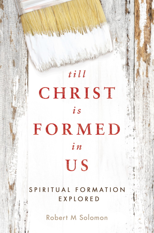 Till Christ Is Formed in Us: