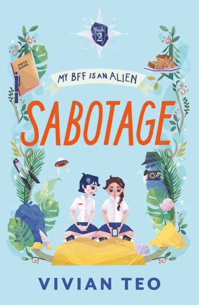 My BFF Is an Alien (Book 2): Sabotage