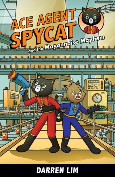 Ace Agent Spycat and the Mayonnaise Mayhem