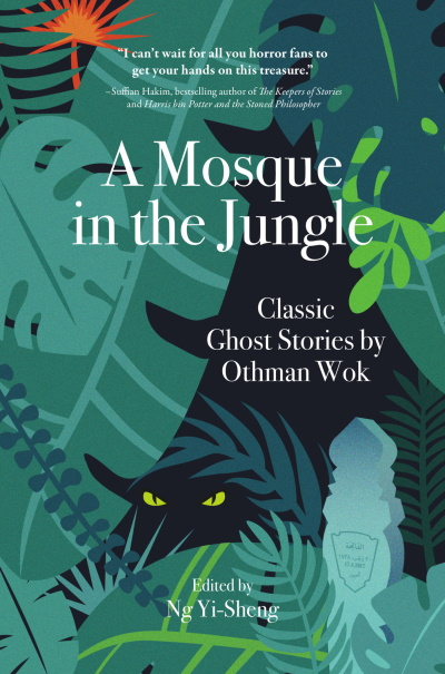 A Mosque in the Jungle: Classic Ghost Stories by Othman Wok